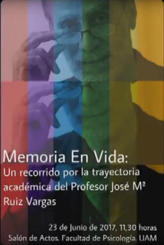 Homenaje a José María Ruiz Vargas: Memoria en Vida.  Facultad de Psicología UAM